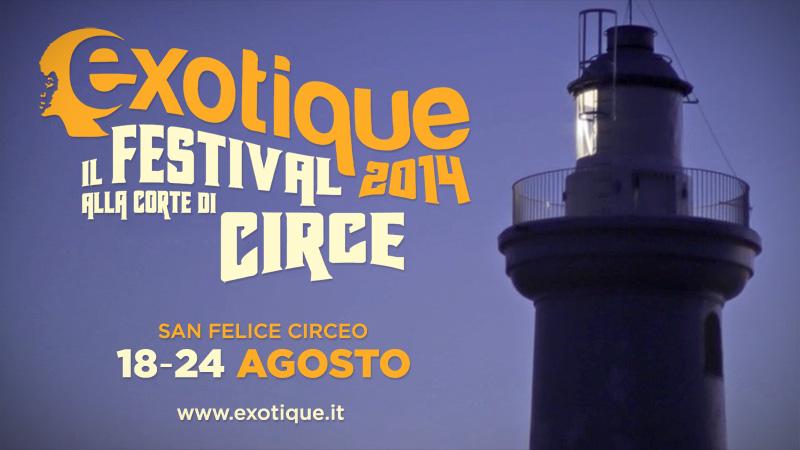 Exotique 2013.doc racconta l'edizione 2013 del Festival alla Corte di Circe e annuncia la prossima dal 18 al 24 Agosto 2014