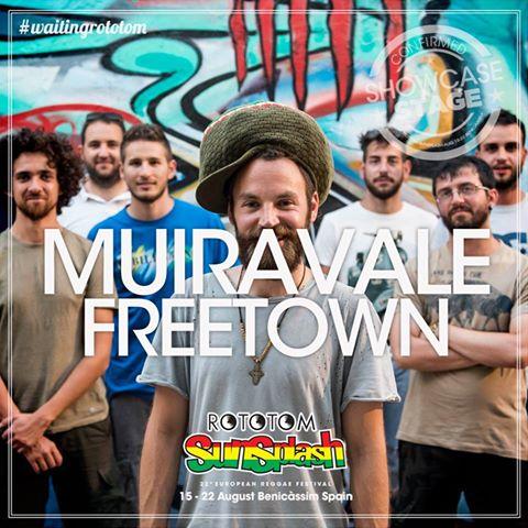 Muiravale Freetown, al Rototom Sunsplash a Benicàssim in Spagna il 19 Agosto!