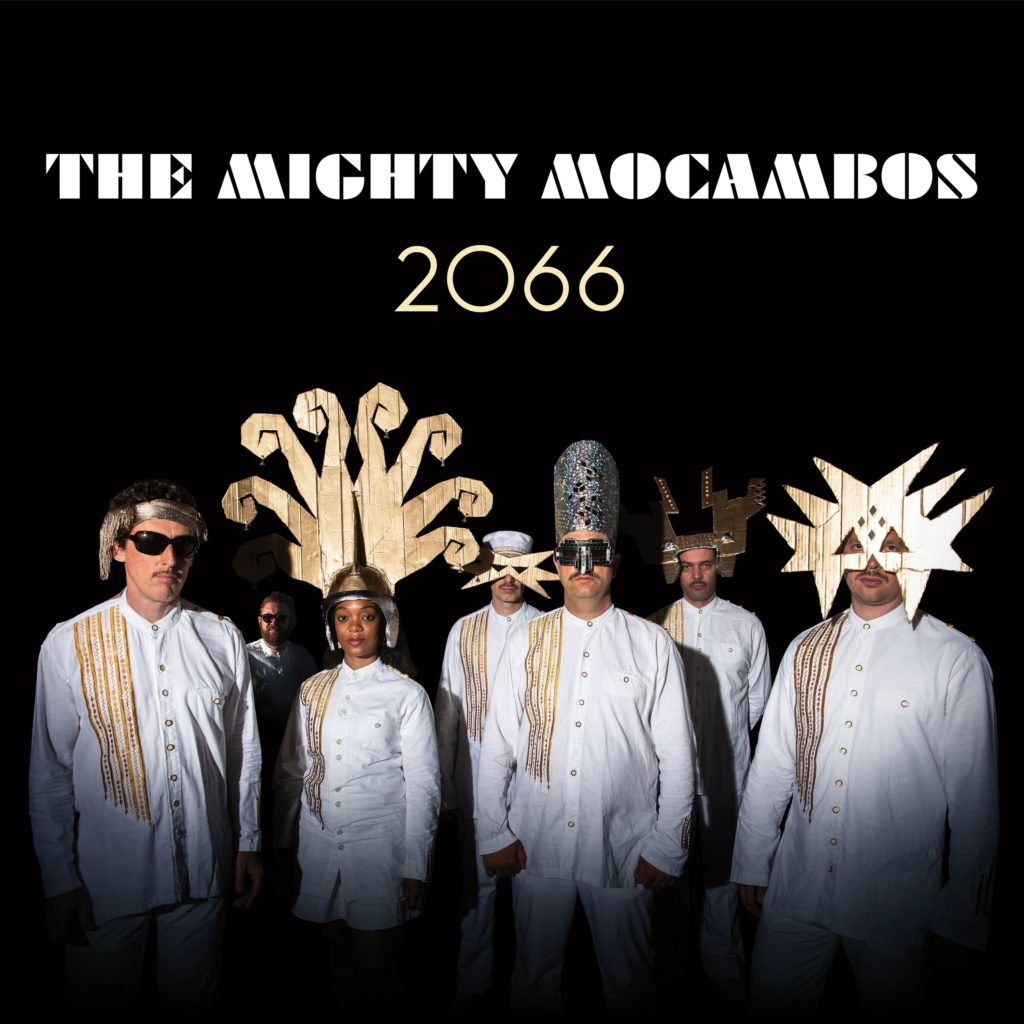 "The Mighty Mocambos nuovo album ""2066"" e nuovo tour europeo nel 2020!"