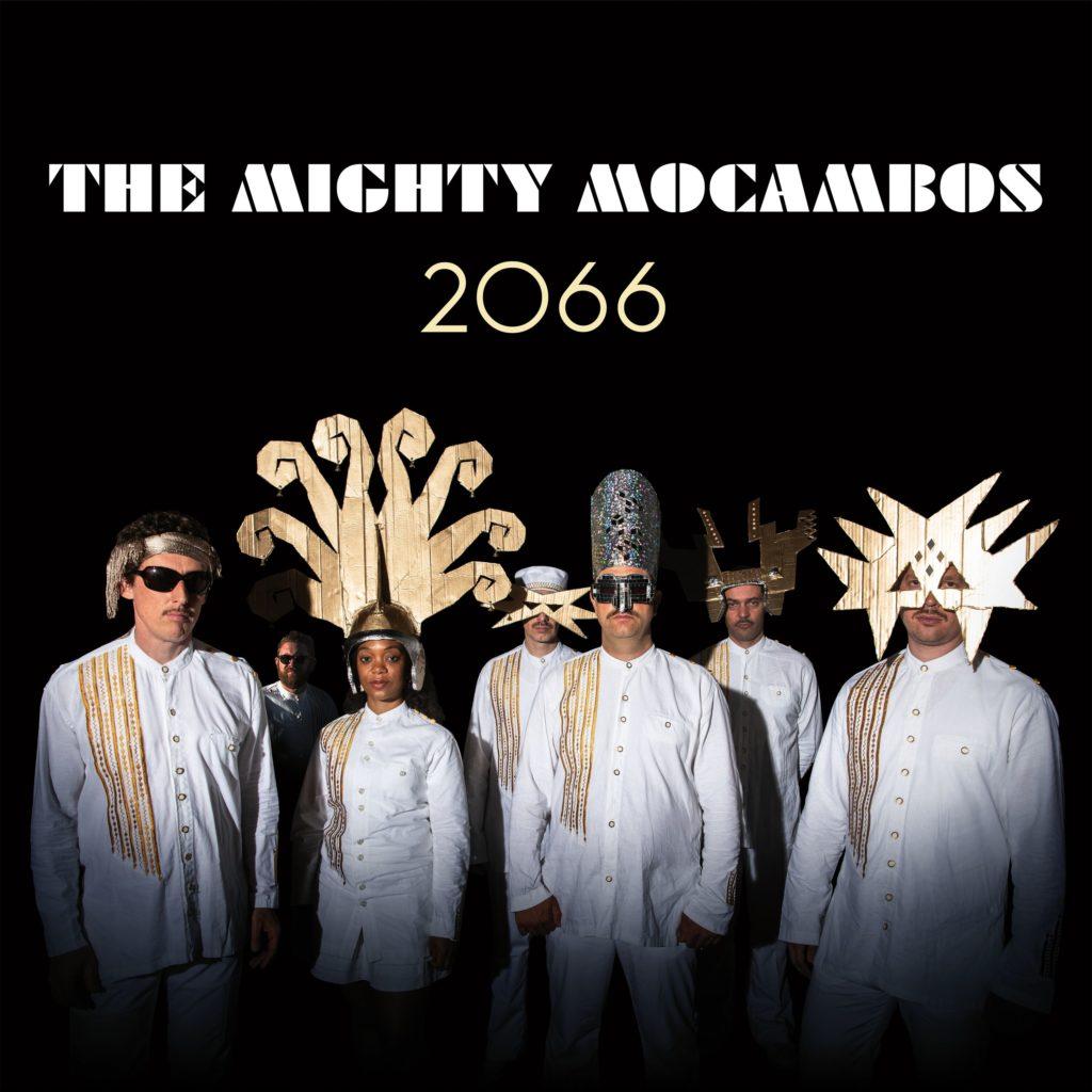 """The Mighty Mocambos nuovo album """"2066"""" e nuovo tour europeo nel 2020!"""
